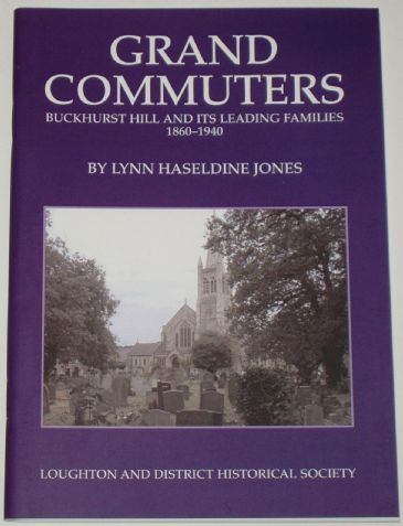 Grand Commuters, Buckhurst Hill and its Leading Families 1860-1940, by L. H. Jones